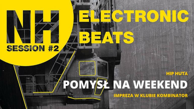 NH Electronic Beats Nowa Huta Hip Huta